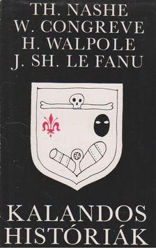 Nashe TH, Congreve W., Horace Walpole, Joseph Seridan Le Fanu - Kalandos históriák [antikvár]