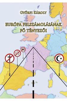 Győrfi Károly - Európa felszámolásának fő tényezői