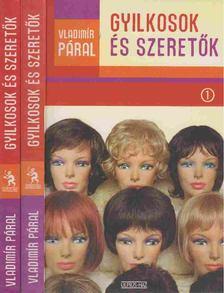 Vladimir Páral - Gyilkosok és szeretők I-II. [antikvár]