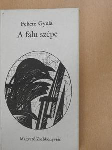 Fekete Gyula - A falu szépe [antikvár]