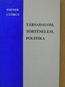 Wiener György - Társadalom, történelem, politika [antikvár]