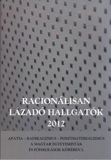 Szabó Andrea - Racionálisan lázadó hallgatók 2012 [antikvár]