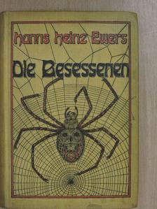Hanns Heinz Ewers - Die Besessenen [antikvár]