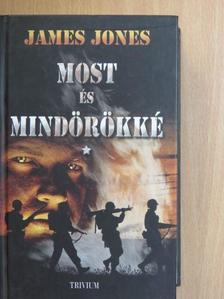 James Jones - Most és mindörökké 1.  [antikvár]