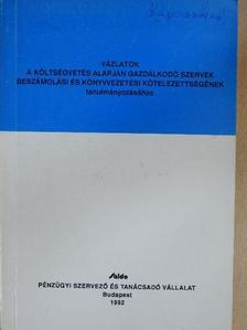 Dr. Sztanó Imre - Vázlatok a költségvetés alapján gazdálkodó szervek beszámolási és könyvvezetési kötelezettségének tanulmányozásához [antikvár]