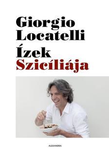 Giorgio Locatelli - Ízek Szicíliája