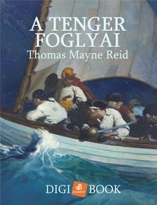 Thomas Mayne Reid - A tenger foglyai [eKönyv: epub, mobi]