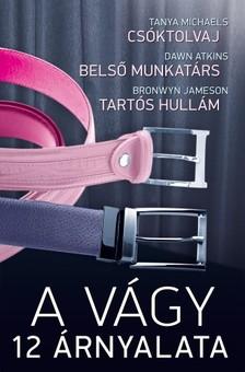 Michaels Tanya - Dawn Atkins - Jameson Bronwyn - A vágy 12 árnyalata 3. kötet (Csóktolvaj, Belső munkatárs, Tartós hullám) [eKönyv: epub, mobi]