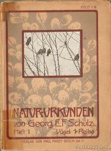 Georg E. F. Schulz - Natur-Urkunden (német) [antikvár]