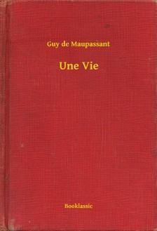 Guy de Maupassant - Une Vie [eKönyv: epub, mobi]