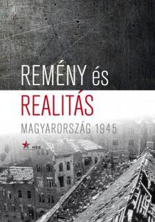 Remény és realitás - Magyarország?1945