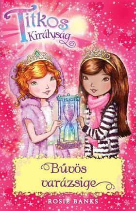 Rosie Banks - Titkos királyság 34. - Bűvös varázsige