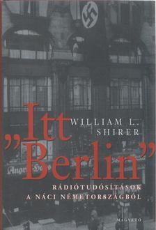 "SHIRER, WILLIAM L. - ""Itt Berlin"" [antikvár]"