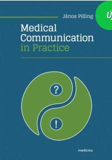 Pilling János - Medical Communication in Practice