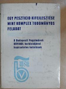 Abaffy Jenő - Egy peszticid kifejlesztése mint komplex tudományos feladat [antikvár]
