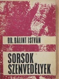 Dr. Bálint István - Sorsok, szenvedélyek [antikvár]