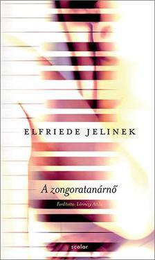 Elfried Jelinek - A zongoratanárnő