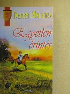 Debra Mullins - Egyetlen érintés [antikvár]
