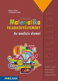 Kovács István, Trembeczki Csaba - MS-2327 Sokszínű matematika - Az analízis elemei feladatgyűjtemény (emelt szint)
