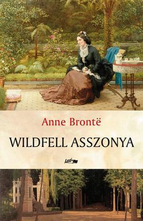 Anne Brontë - Wildfell asszonya