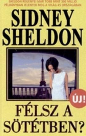 Sheldon Sidney - FÉLSZ A SÖTÉTBEN?