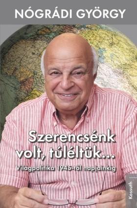 Nógrádi György - Szerencsénk volt, túléltük... [eKönyv: epub, mobi]