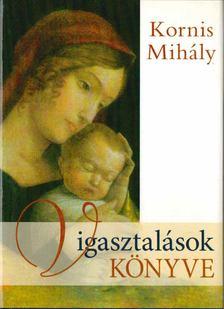 KORNIS MIHÁLY - Vigasztalások könyve [antikvár]