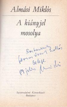 Almási Miklós - A hiányjel mosolya (dedikált) [antikvár]