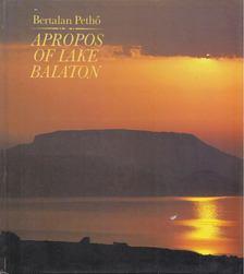 Pethő Bertalan - Apropos of Lake Balaton [antikvár]