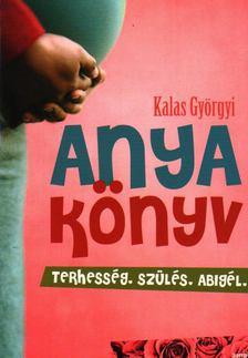 Kalas Györgyi - Anyakönyv [antikvár]