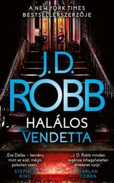 J. D. Robb - Halálos vendetta