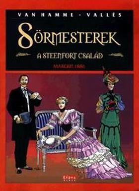 .- - SÖRMESTEREK 2. - A STEENFORT CSALÁD - MARGRIT, 1886 - KÉPREGÉNY