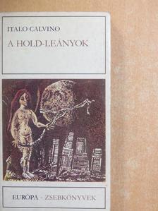 Italo Calvino - A Hold-leányok [antikvár]