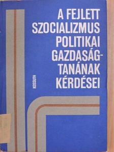 D. A. Allahvergyan - A fejlett szocializmus politikai gazdaságtanának kérdései [antikvár]