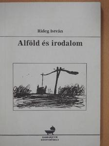 Rideg István - Alföld és irodalom (dedikált példány) [antikvár]