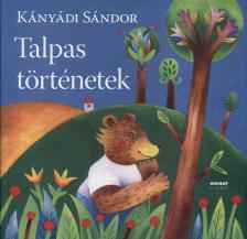 Kányádi Sándor - TALPAS TÖRTÉNETEK - ÚJ
