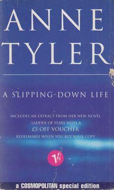 Anne Tyler - A Slipping-down Life [antikvár]