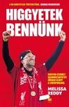 Melissa Reddy - Higgyetek bennünk - hogyan csinált bajnokcsapatot Jürgen Klopp a Liverpoolból [eKönyv: epub, mobi]