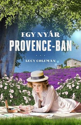 Lucy Coleman - Egy nyár Provence-ban