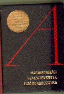 Gáspár Sándor - A magyarországi szakszervezetek első kongresszusa (bordó) (mini) [antikvár]