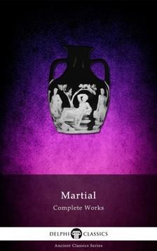 Martial - Delphi Complete Works of Martial (Illustrated) [eKönyv: epub, mobi]