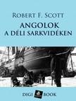 Scott, Robert F. - Angolok a déli sarkvidéken [eKönyv: epub, mobi]