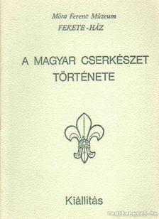 Marosvári Attila - A magyar cserkészet története [antikvár]