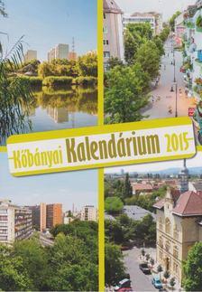 Szász Ilona - Kőbányai Kalendárium 2015 [antikvár]
