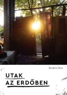 Kovács Vera - Utak az erdőben [eKönyv: epub, mobi]