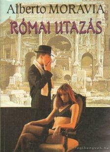 Alberto Moravia - Római utazás [antikvár]