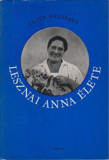 Vezér Erzsébet - Lesznai Anna élete [antikvár]