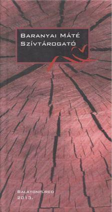 Baranyai Máté - Szívtárogató [antikvár]