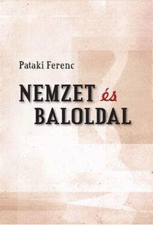 Pataki Ferenc - Nemzet és baloldal [antikvár]