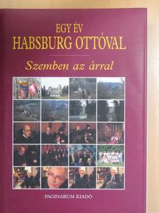 Bokor Péter - Egy év Habsburg Ottóval [antikvár]
